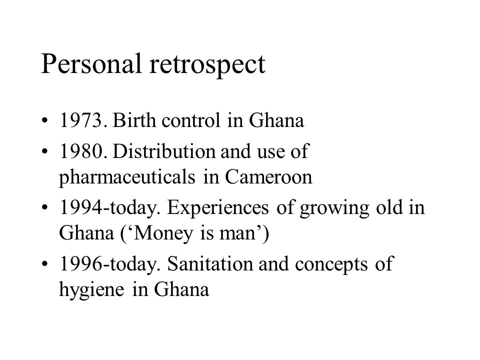 Personal retrospect 1973.Birth control in Ghana 1980.