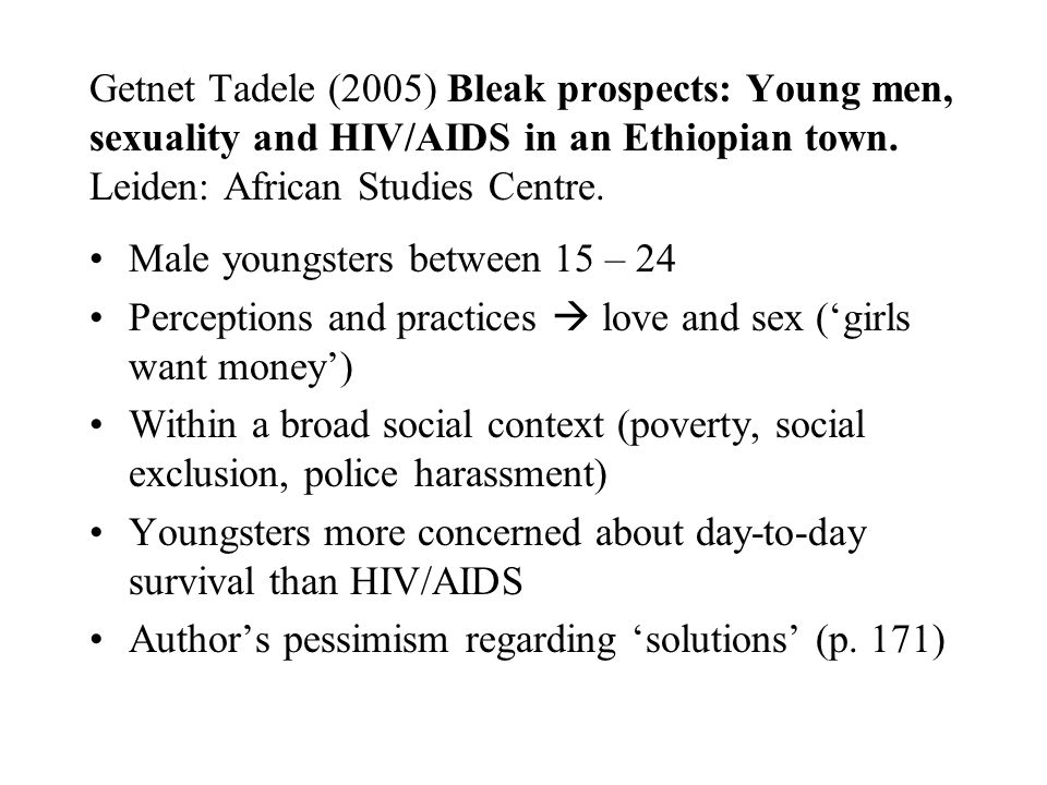 Getnet Tadele (2005) Bleak prospects: Young men, sexuality and HIV/AIDS in an Ethiopian town.