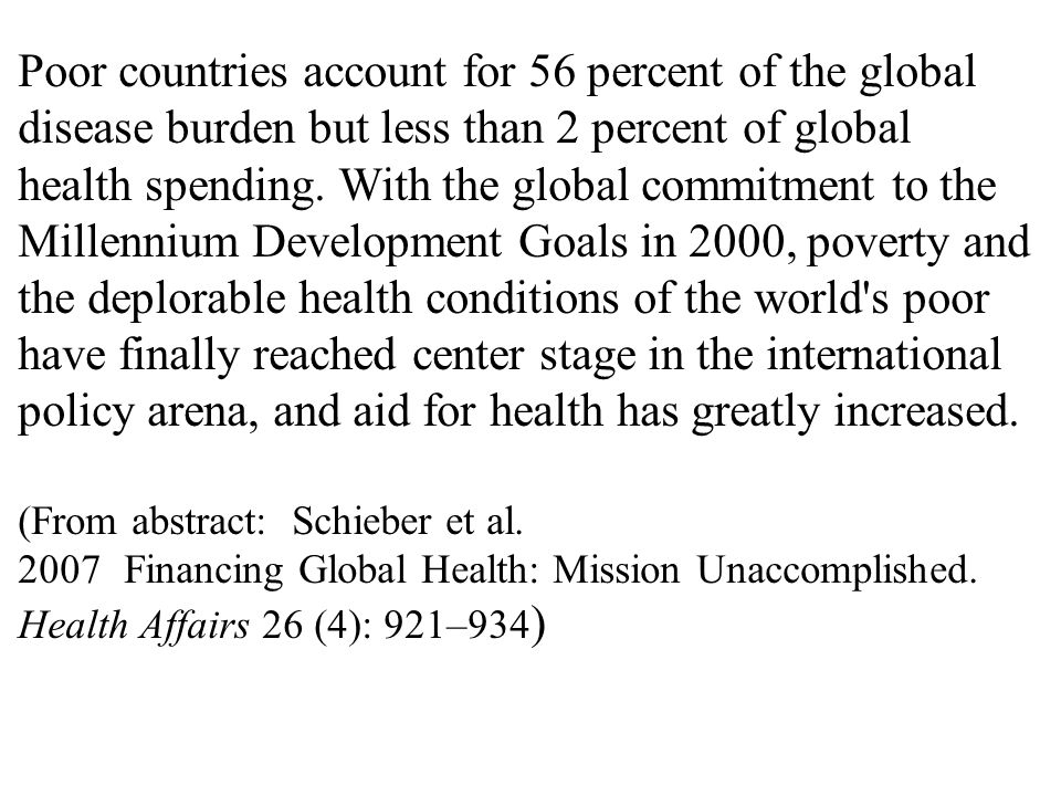 Poor countries account for 56 percent of the global disease burden but less than 2 percent of global health spending.