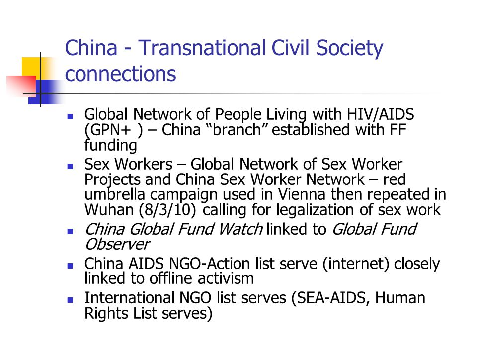 "China - Transnational Civil Society connections Global Network of People Living with HIV/AIDS (GPN+ ) – China ""branch"" established with FF funding Sex"