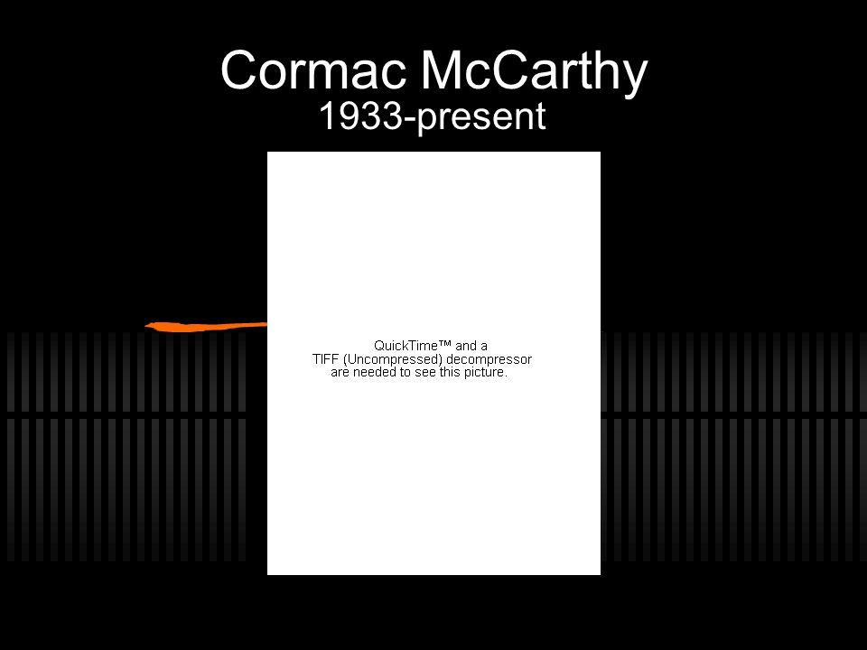 Cormac McCarthy 1933-present