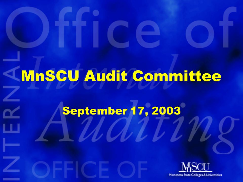 MnSCU Audit Committee September 17, 2003