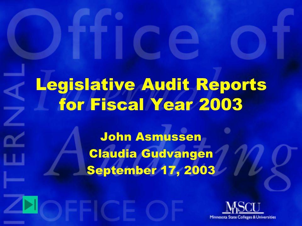 Legislative Audit Reports for Fiscal Year 2003 John Asmussen Claudia Gudvangen September 17, 2003