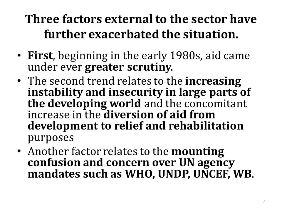 Three factors external to the sector have further exacerbated the situation.