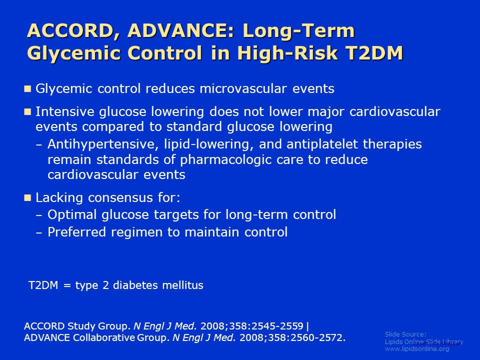 Slide Source: Lipids Online Slide Library www.lipidsonline.org [Insert Title Here].ppt ACCORD, ADVANCE: Long-Term Glycemic Control in High-Risk T2DM G