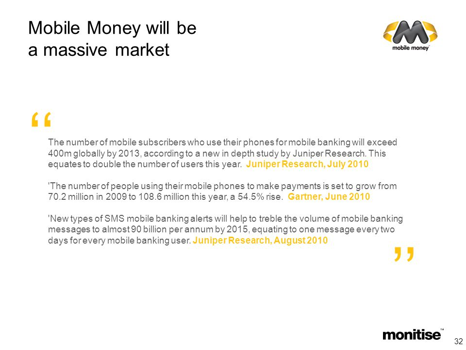 The number of mobile subscribers who use their phones for mobile banking will exceed 400m globally by 2013, according to a new in depth study by Juniper Research.