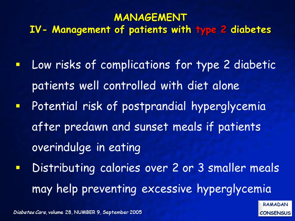 Diabetes Care, volume 28, NUMBER 9, September 2005  Low risks of complications for type 2 diabetic patients well controlled with diet alone  Potenti