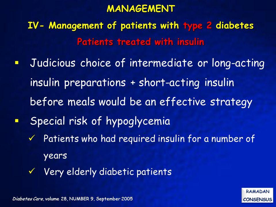 Diabetes Care, volume 28, NUMBER 9, September 2005  Judicious choice of intermediate or long-acting insulin preparations + short-acting insulin befor