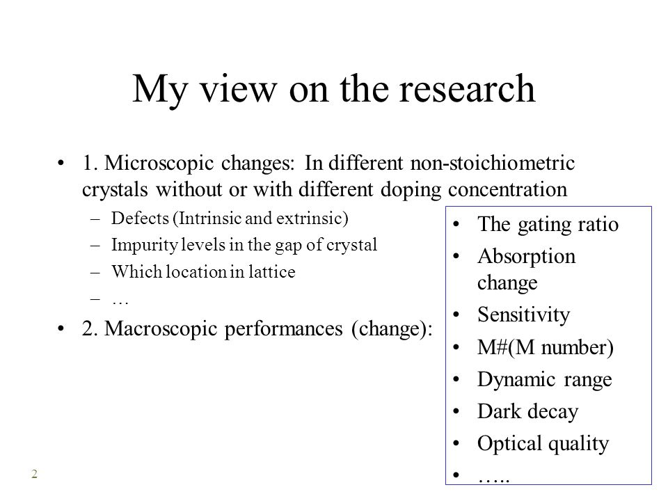 2 My view on the research 1. Microscopic changes: In different non-stoichiometric crystals without or with different doping concentration –Defects (In