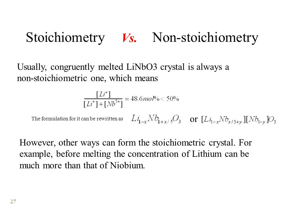 27 Stoichiometry Non-stoichiometry Vs.