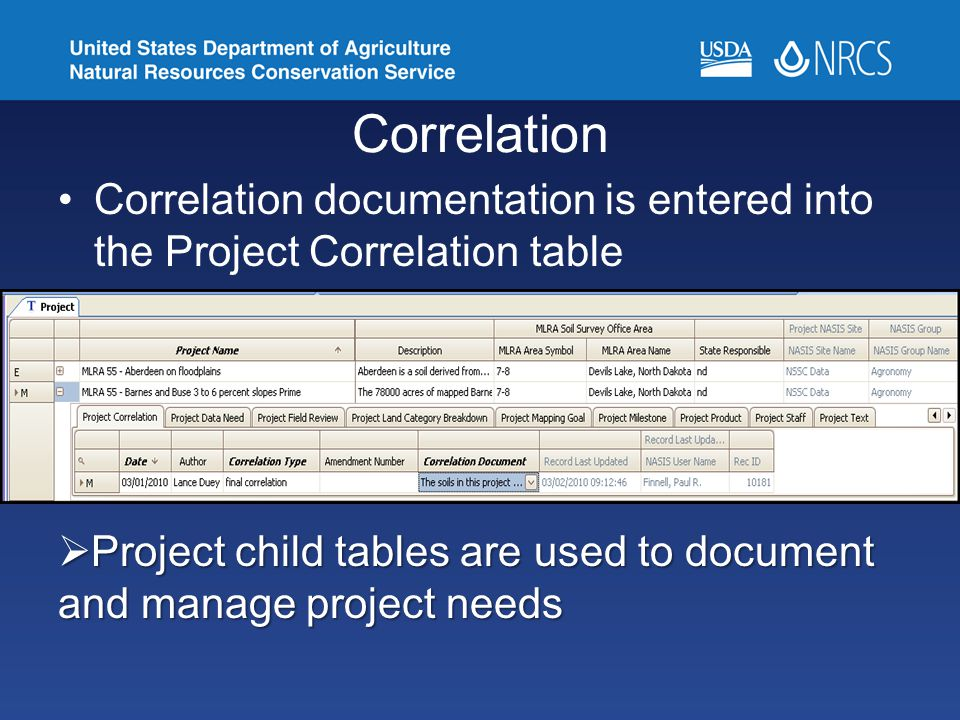 Correlation Correlation documentation is entered into the Project Correlation table  Project child tables are used to document and manage project needs