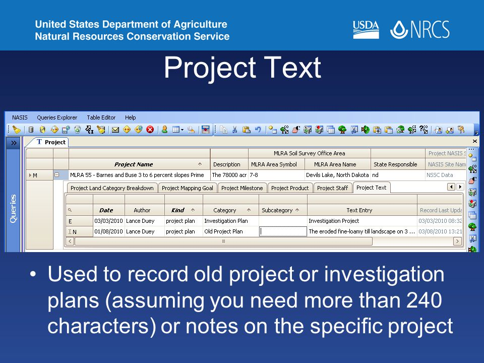 Project Text Used to record old project or investigation plans (assuming you need more than 240 characters) or notes on the specific project