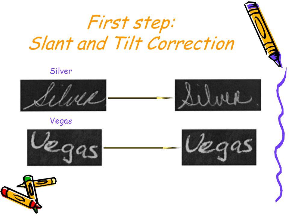 First step: Slant and Tilt Correction Silver Vegas