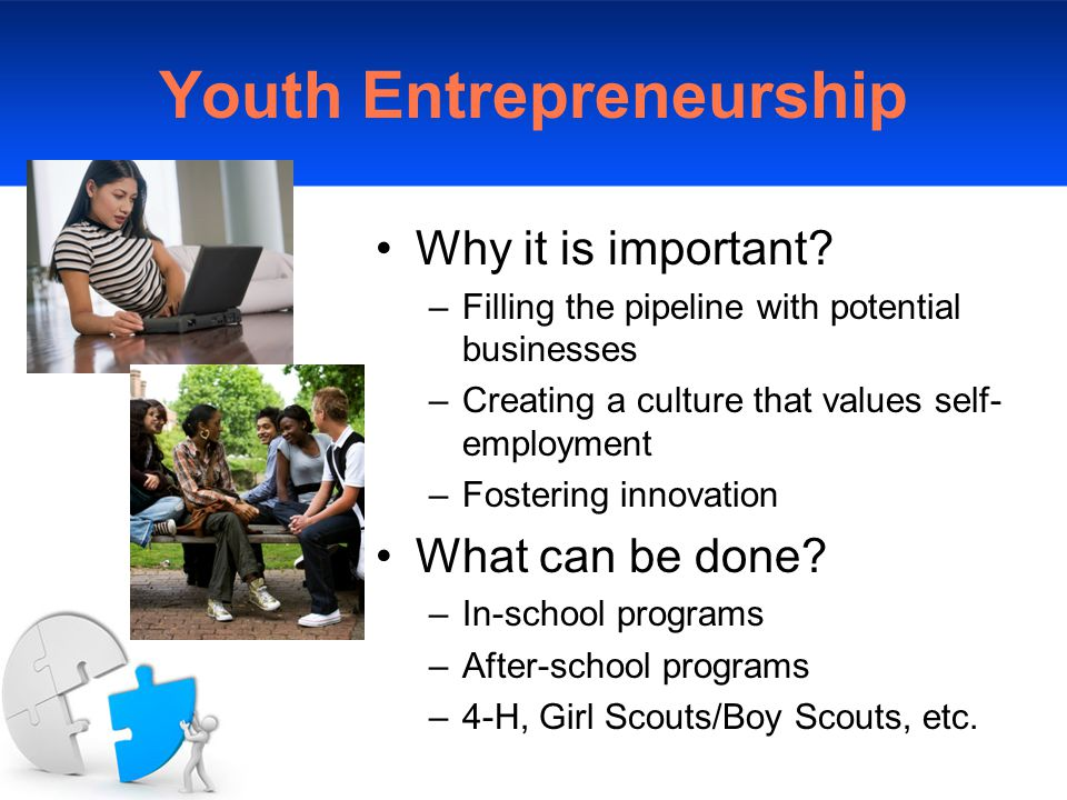 Youth Entrepreneurship Why it is important.