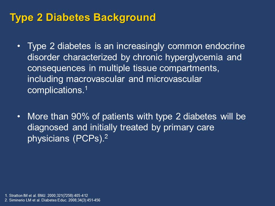 Type 2 Diabetes Background Type 2 diabetes is an increasingly common endocrine disorder characterized by chronic hyperglycemia and consequences in mul