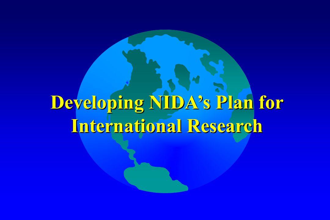Developing NIDA's Plan for International Research Developing NIDA's Plan for International Research