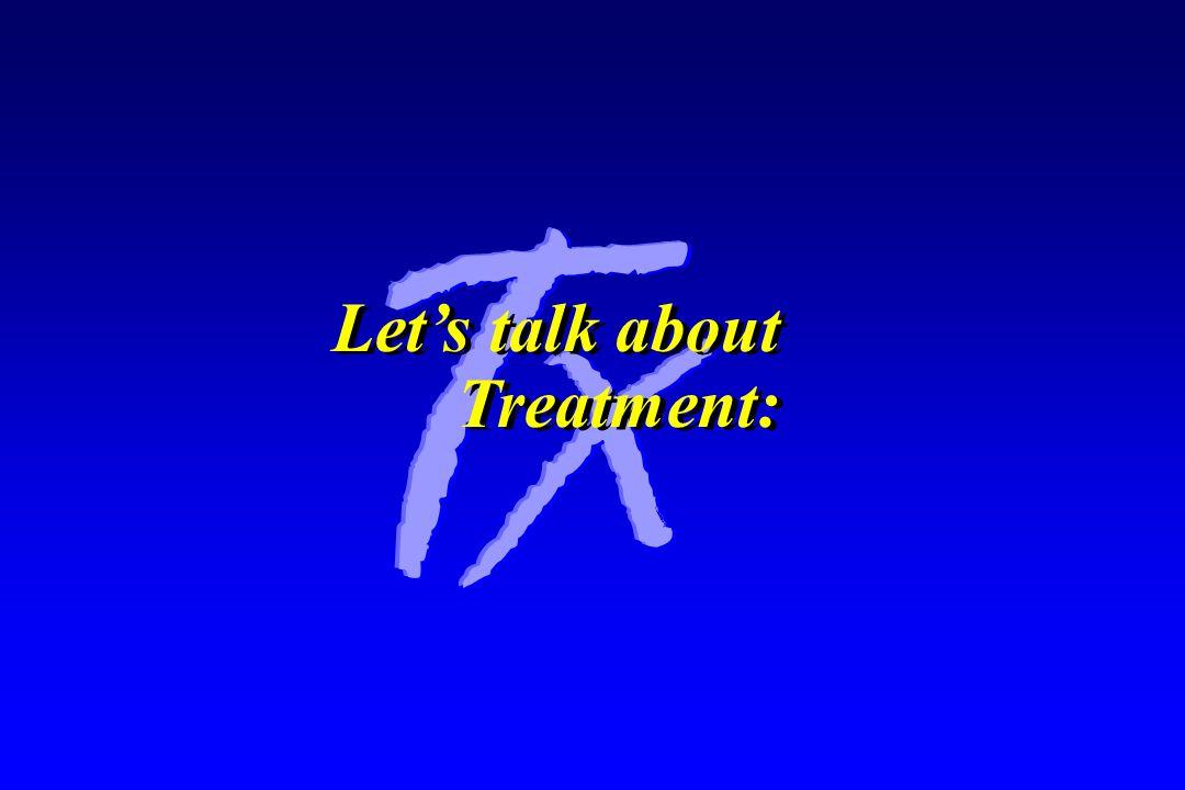 Let's talk about Treatment: Let's talk about Treatment: