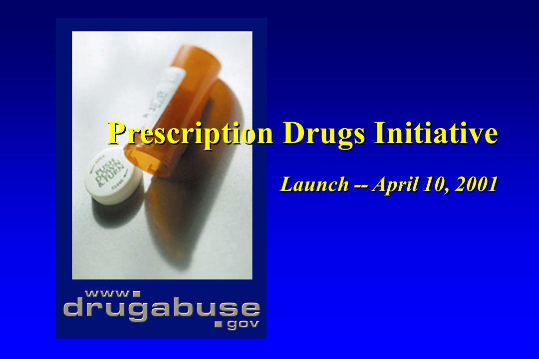 Launch -- April 10, 2001 Prescription Drugs Initiative