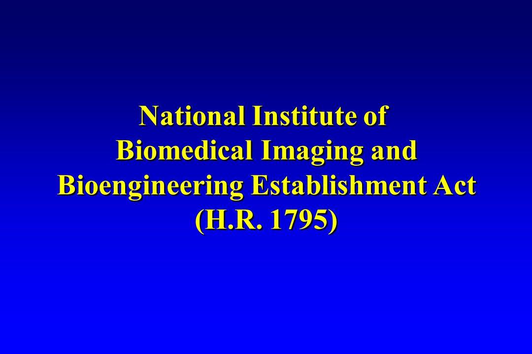 National Institute of Biomedical Imaging and Bioengineering Establishment Act (H.R.