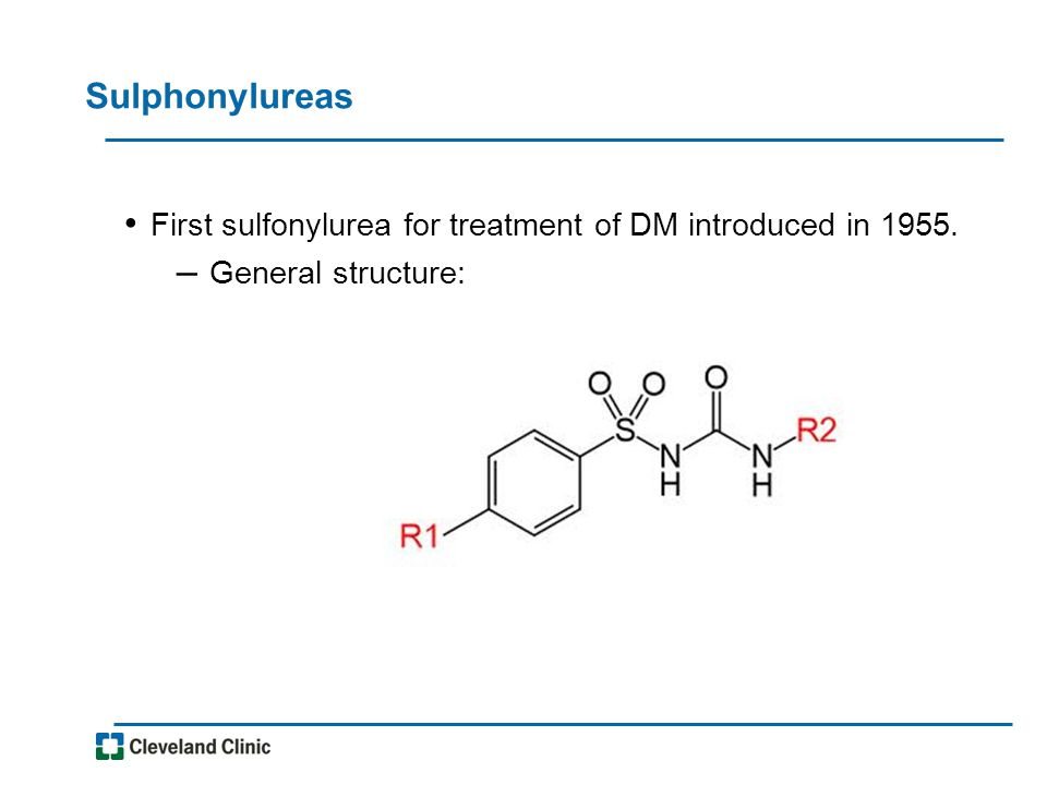Sulphonylureas First sulfonylurea for treatment of DM introduced in 1955. – General structure: