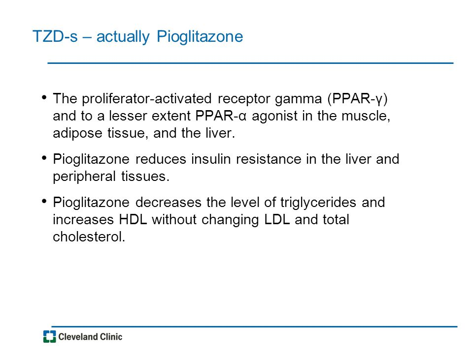 TZD-s – actually Pioglitazone The proliferator-activated receptor gamma (PPAR-γ) and to a lesser extent PPAR-α agonist in the muscle, adipose tissue, and the liver.