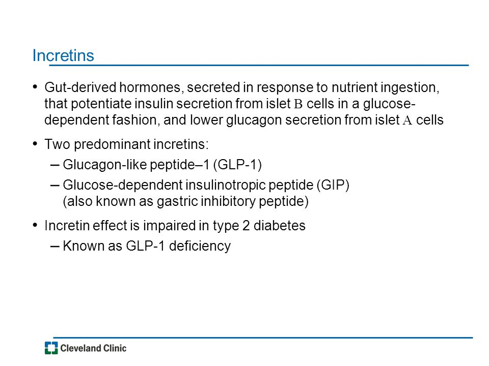 Incretins Gut-derived hormones, secreted in response to nutrient ingestion, that potentiate insulin secretion from islet  cells in a glucose- depende