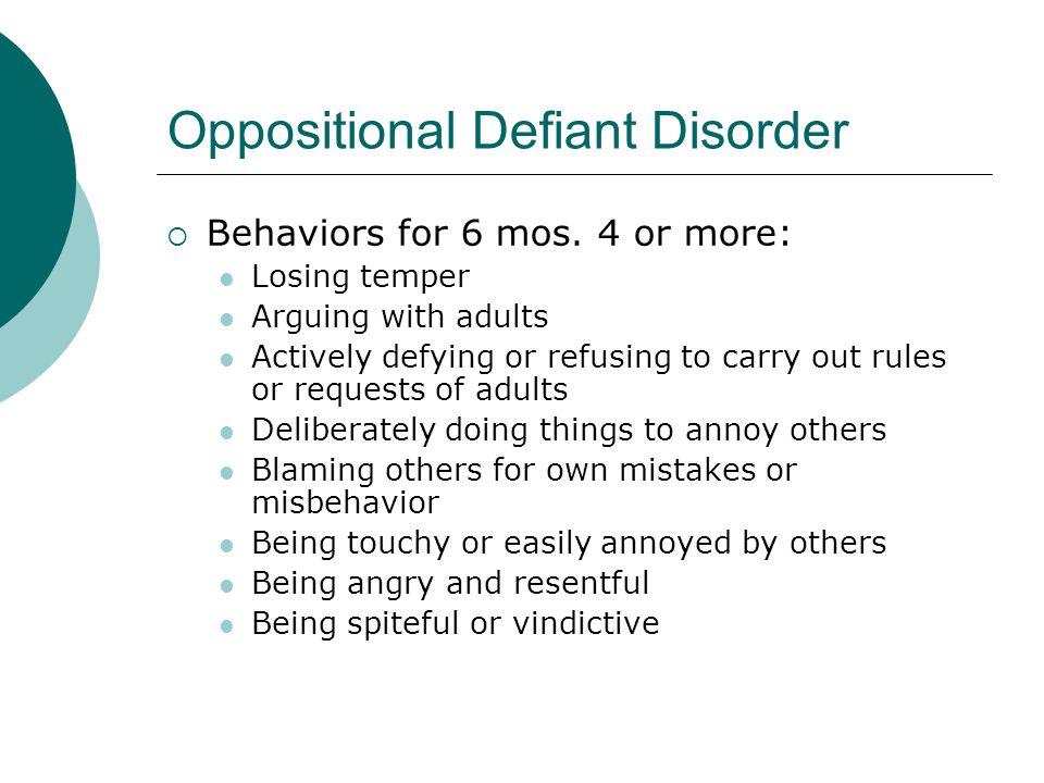 Oppositional Defiant Disorder  Behaviors for 6 mos.
