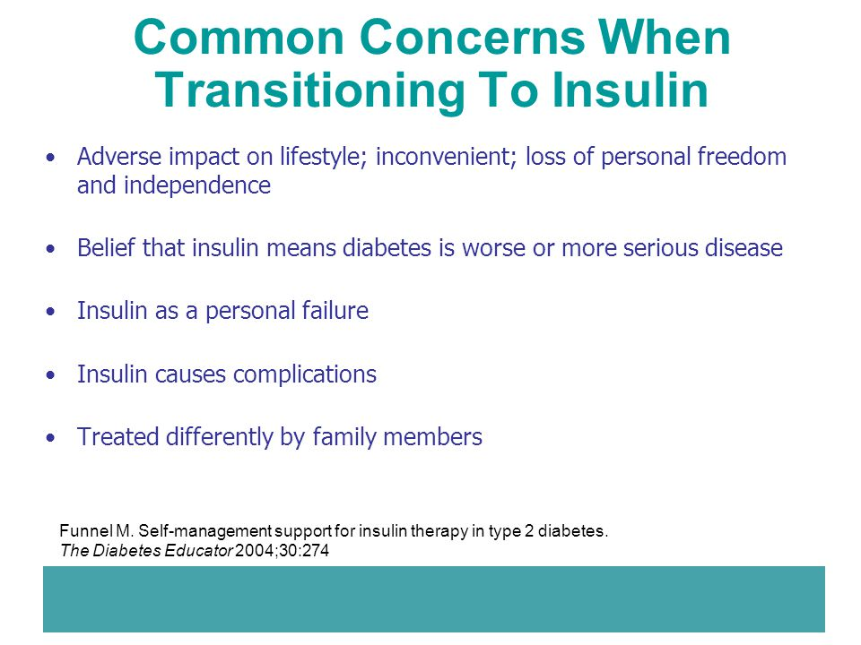 Adverse impact on lifestyle; inconvenient; loss of personal freedom and independence Belief that insulin means diabetes is worse or more serious disea
