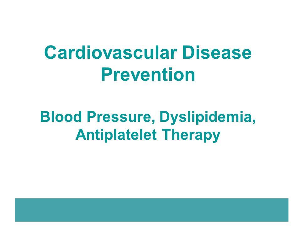 Cardiovascular Disease Prevention Blood Pressure, Dyslipidemia, Antiplatelet Therapy