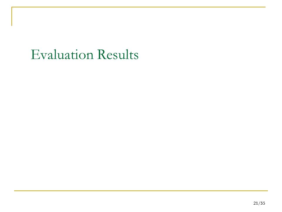 21/55 21/35 Evaluation Results