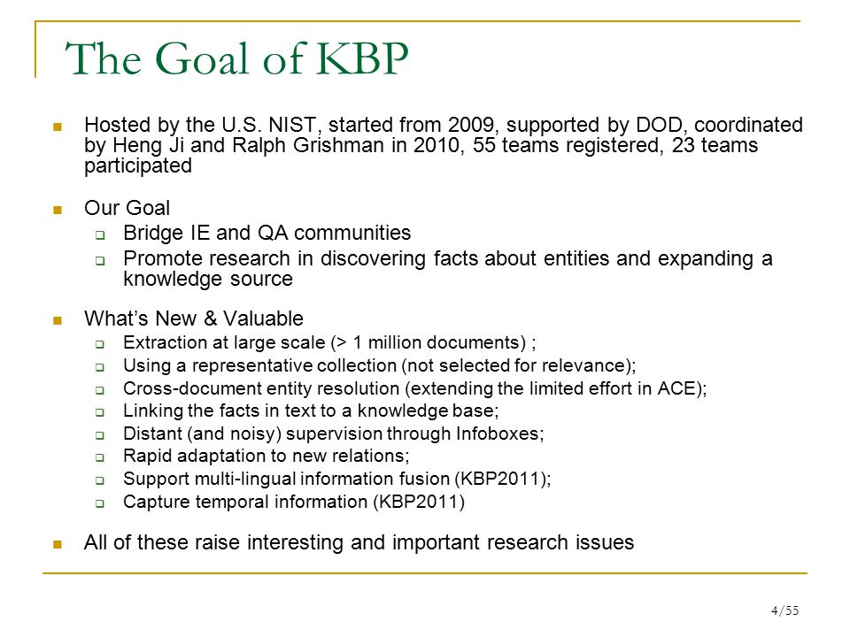 4/55 The Goal of KBP Hosted by the U.S.
