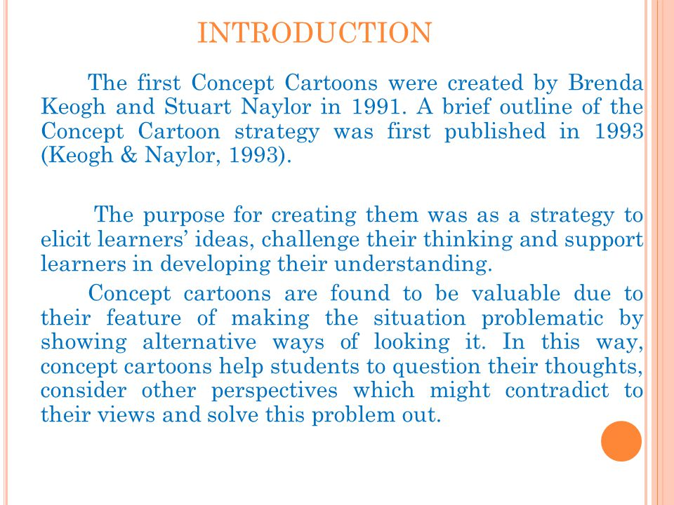 INTRODUCTION The first Concept Cartoons were created by Brenda Keogh and Stuart Naylor in 1991.