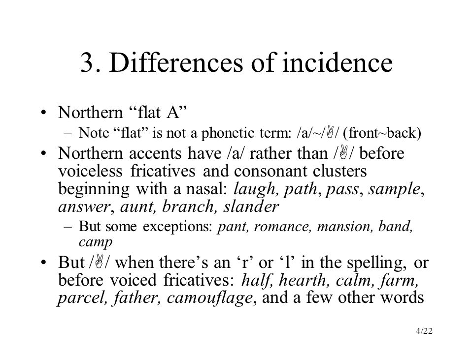 15/22 Intonation Accents can differ in use of intonation patterns Patterns described in terms of start position (high, mid, low) and direction (rise, fall, fall-rise, steady) Pattern differences, like phonemes, can be analysed as follows –(see Ladd DR 1996.
