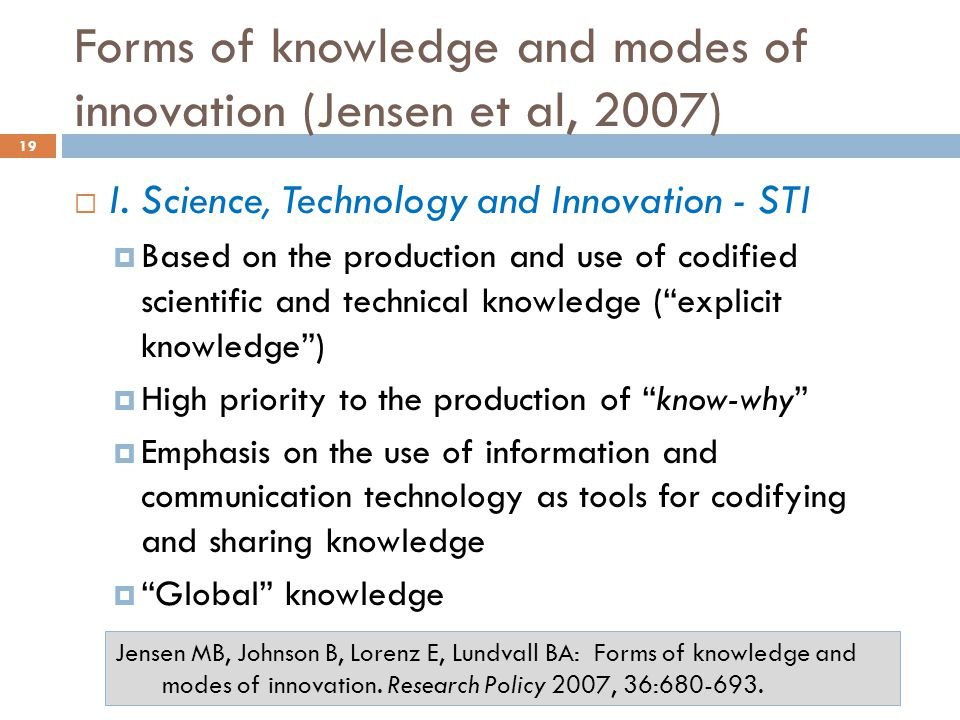 Forms of knowledge and modes of innovation (Jensen et al, 2007) 19  I.