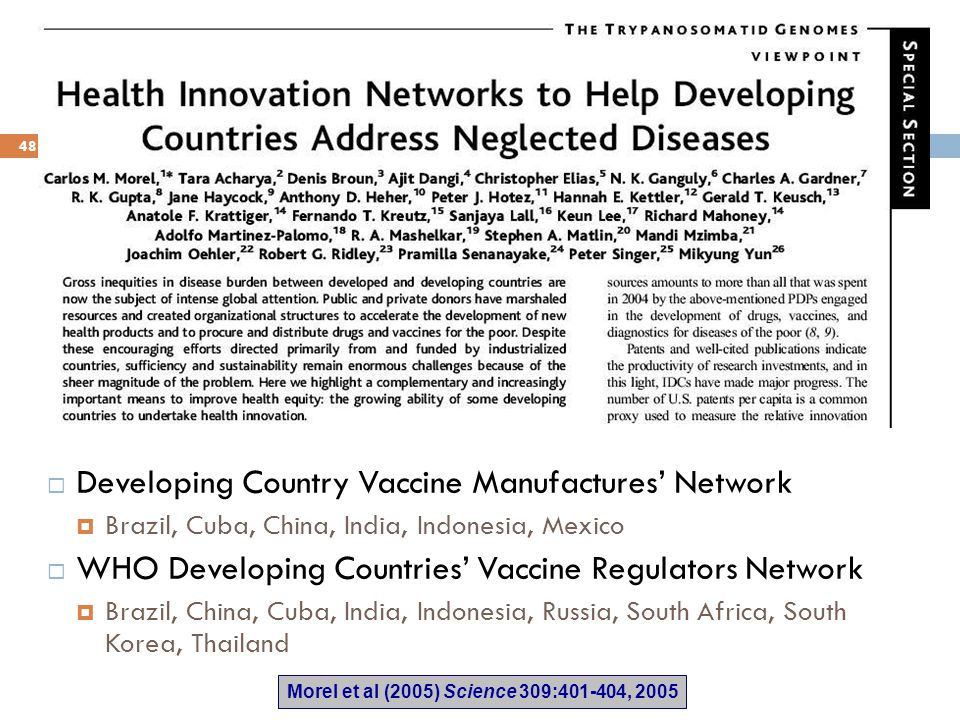 Morel et al (2005) Science 309:401-404, 2005  Developing Country Vaccine Manufactures' Network  Brazil, Cuba, China, India, Indonesia, Mexico  WHO