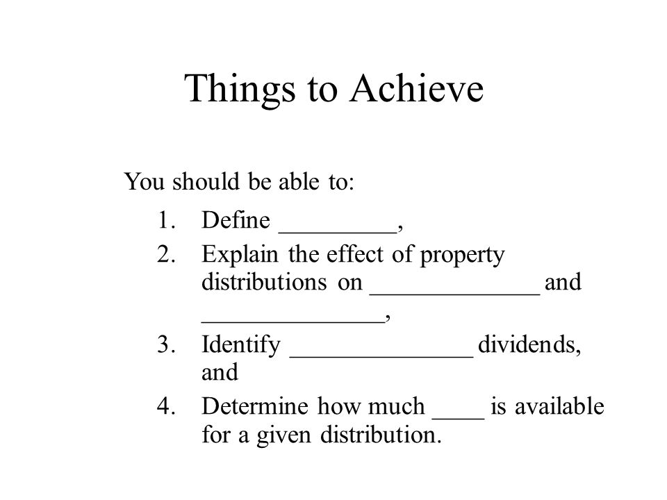 Things to Achieve 1.Define _________, 2.Explain the effect of property distributions on _____________ and ______________, 3.Identify ______________ di