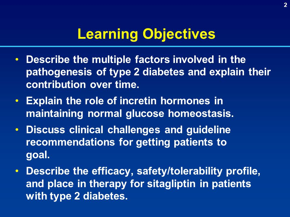 2 Learning Objectives Describe the multiple factors involved in the pathogenesis of type 2 diabetes and explain their contribution over time.