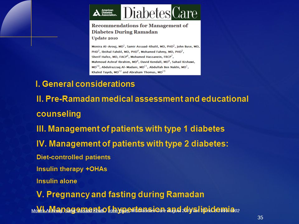 I. General considerations II. Pre-Ramadan medical assessment and educational counseling III. Management of patients with type 1 diabetes IV. Managemen