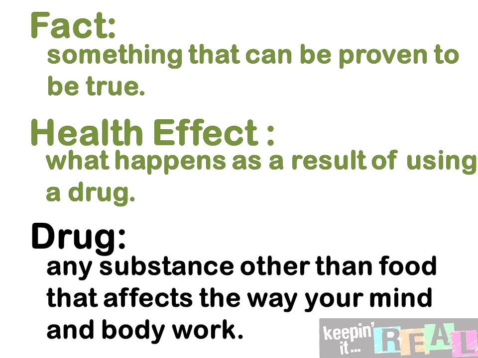 Fact: Health Effect : something that can be proven to be true.