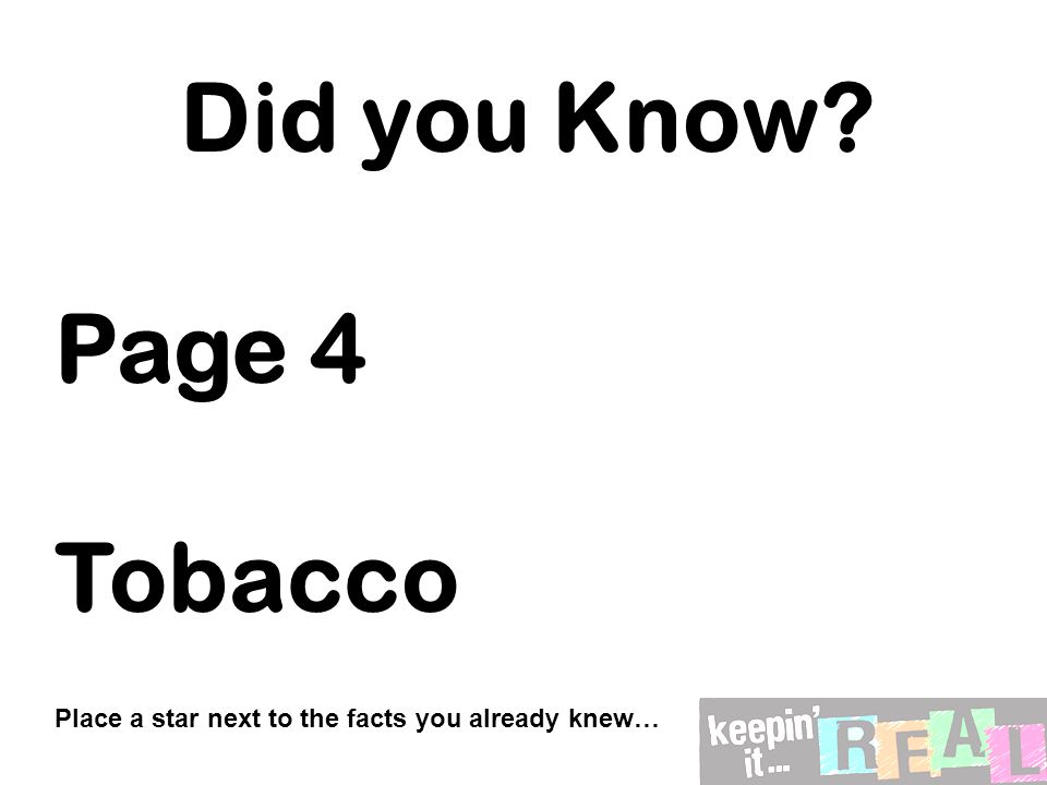 Did you Know? Page 4 Tobacco Place a star next to the facts you already knew…