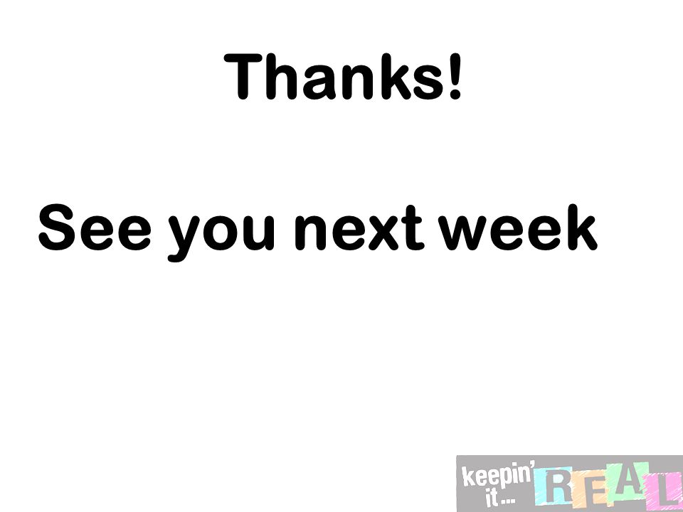 Thanks! See you next week