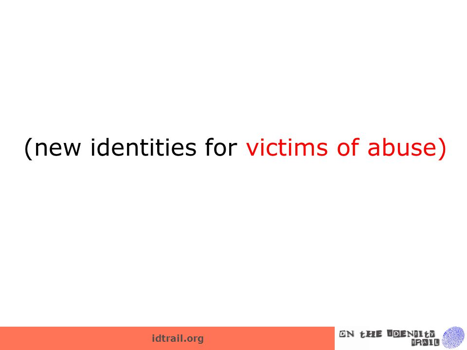 idtrail.org (new identities for victims of abuse)