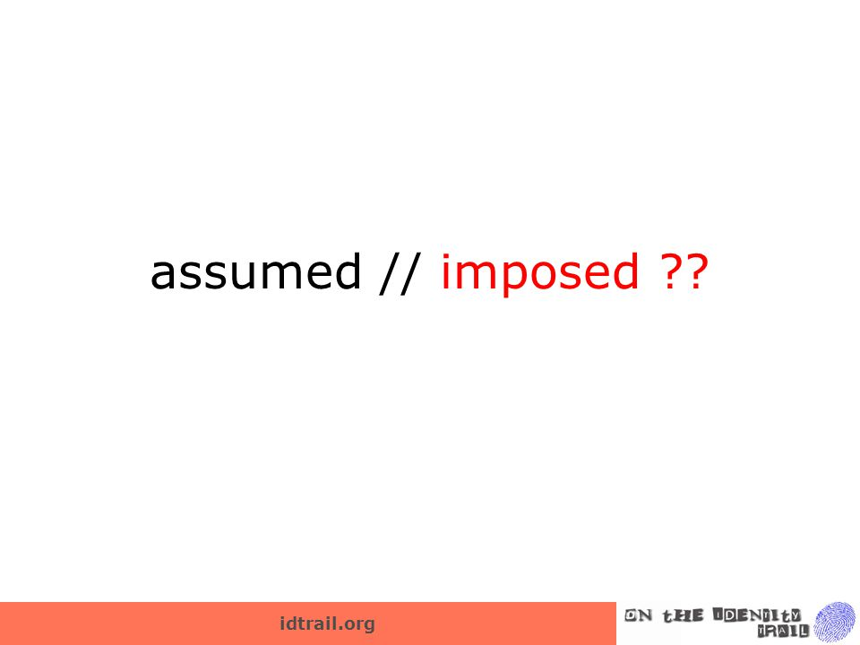 assumed // imposed ??