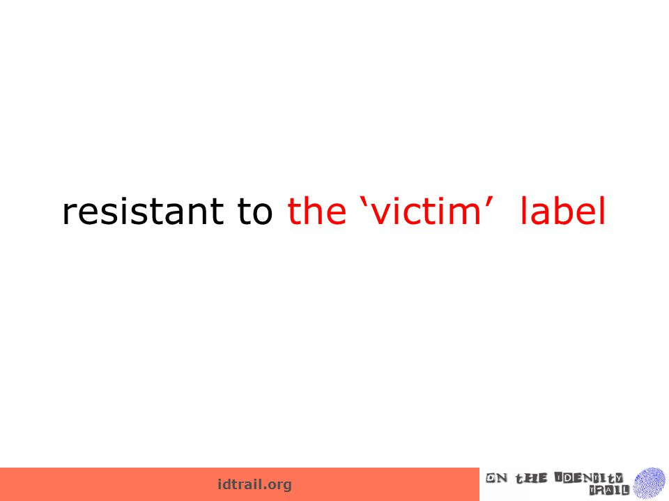 idtrail.org resistant to the 'victim' label