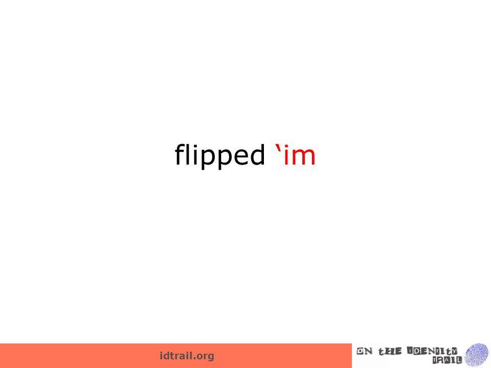 idtrail.org flipped 'im
