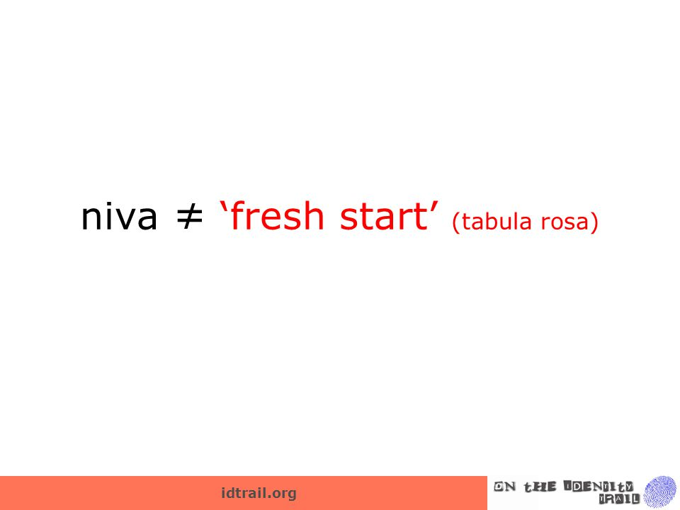 idtrail.org niva ≠ 'fresh start' (tabula rosa)