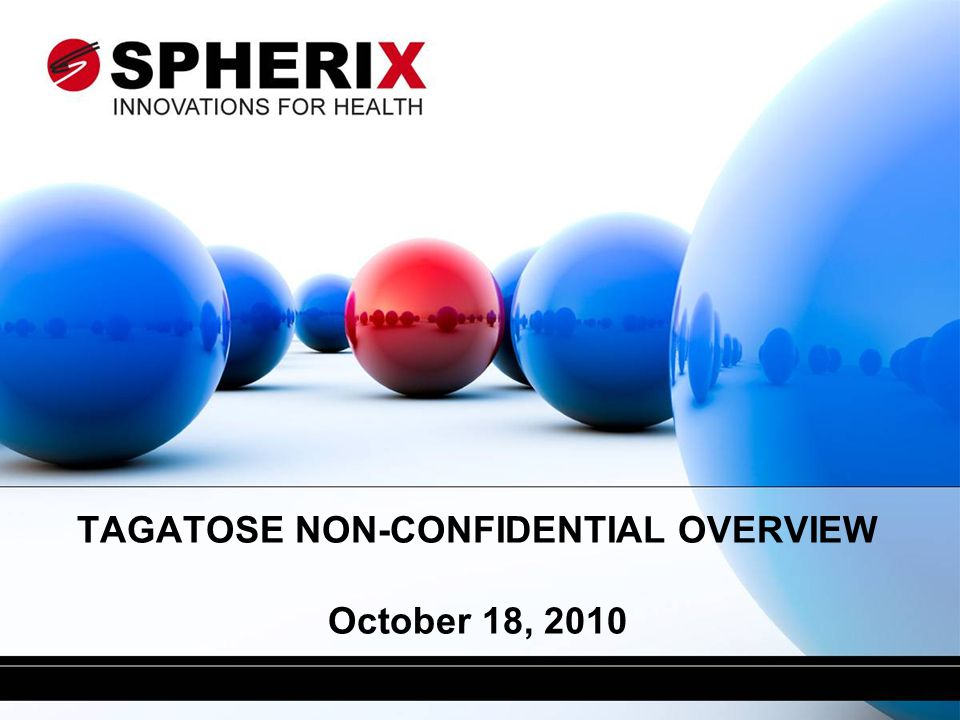 TAGATOSE NON-CONFIDENTIAL OVERVIEW October 18, 2010