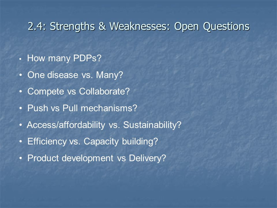 2.4: Strengths & Weaknesses: Open Questions How many PDPs.