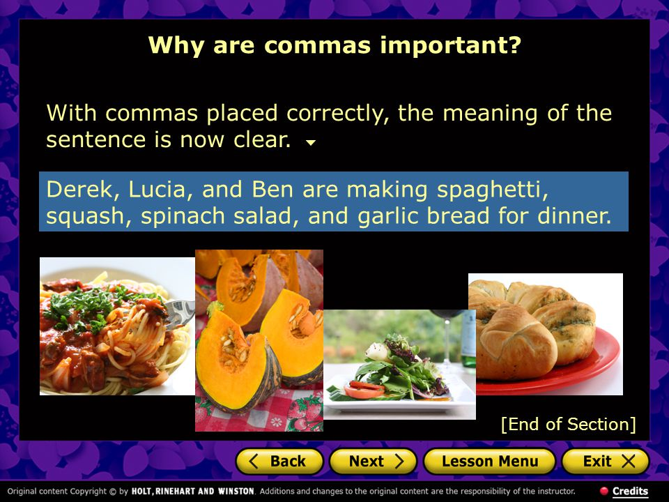 Conventional uses of commas Use commas in certain conventional situations.