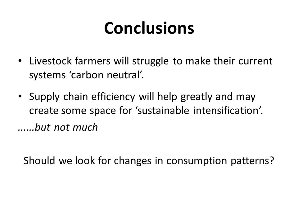 Livestock farmers will struggle to make their current systems 'carbon neutral'. Supply chain efficiency will help greatly and may create some space fo